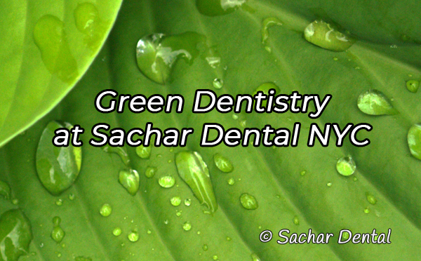 Best Dentist NYC for Green Dentistry